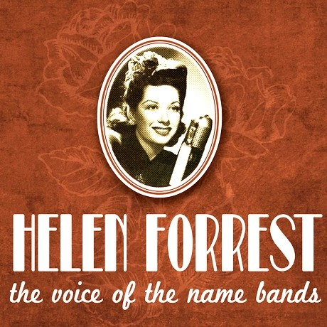 Helen Forrest, the Voice of the Name Bands (& Artie Shaw)