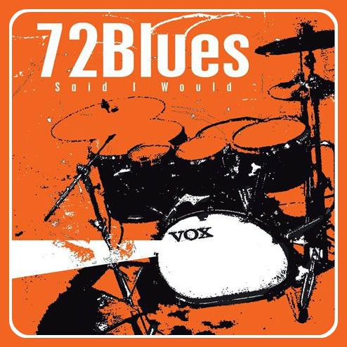 72Blues - Said I Would (2004)